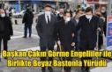 BAŞKAN ÇAKIN GÖRME ENGELLİLER İLE BİRLİKTE...
