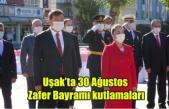 Uşak'ta 30 Ağustos Zafer Bayramı kutlamaları