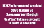 HSYK YAZ KARARNAMESİ YAYINLANDI, UŞAK'TAN 7 HAKİM SAVCI GİTTİ, 14 YENİ HAKİM VE SAVCI GELDİ