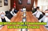 DEVA PARTİSİ UŞAK İL YÖNETİMİ VALİ FUNDA KOCABIYIK'I ZİYARET ETTİ