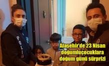Alaşehir'de 23 Nisan doğumlu çocuklara doğum günü sürprizi