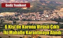 Gediz'in Yenikent Beldesinde iki mahalle karantinaya alındı
