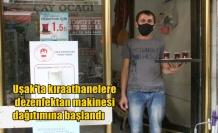 Uşak'ta kıraathanelere  dezenfektan makinesi  dağıtımına başlandı