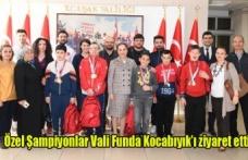 Özel Şampiyonlar Vali Funda Kocabıyık'ı Ziyaret etti
