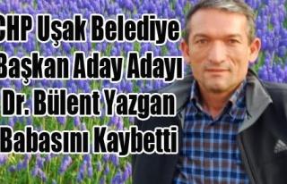 DR. BÜLENT YAZGAN BABASINI KAYBETTİ