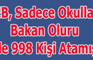 MEB, Sadece Okullara Bakan Oluru ile 998 Kişi Atamış