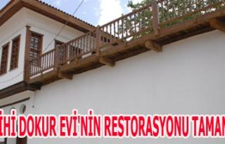 TARİHİ DOKUR EVİ'NİN RESTORASYONU TAMAMLANDI