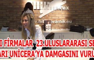 UŞAKLI FİRMALAR 23.ULUSLARARASI SERAMİK FUARI UNİCERA'YA...