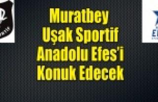 Muratbey Uşak Sportif, Anadolu Efes'i konuk...