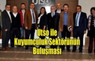 UTSO KUYUMCULUK SEKTÖRÜ TEMSİLCİLERİ İLE BİR...
