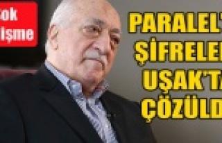 PARALEL YAPININ ŞİFRELERİ UŞAK'TA DEŞİFRE...