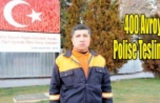 Temizlik işçisi bulduğu bin 400 avroyu polise teslim...