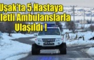 Uşak'ta 5 hastaya paletli ambulanslarla ulaşıldı