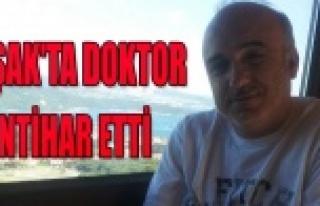 UŞAK'TA DOKTOR İNTİHAR ETTİ