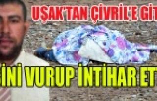 UŞAK'TAN ÇİVRİL'E GİDİP EŞİNİ VURUP...