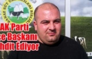 AK PARTİ BANAZ İLÇE BAŞKANI ÜRETİCİYİ TEHDİT...