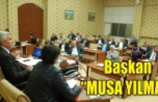 "İL GENEL MECLİSİNDE BAŞKAN YENİDEN ""MUSA..."
