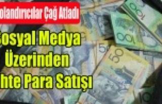 SOSYAL MEDYA ÜZERİNDEN SAHTE PARA SATIŞI POLİSE...