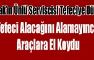 UŞAK'IN ÜNLÜ SERVİSCİSİNİN ARAÇLARINA...