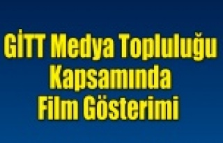 GİTT Medya Kapsamında Film Gösterimi
