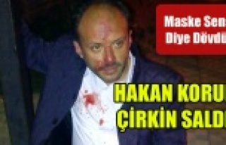 HAKAN KORUK'A ÇİRKİN SALDIRI
