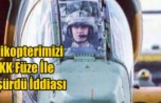 HELİKOPTERİ PKK FÜZE İLE DÜŞÜRDÜ İDDİASI