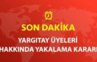 140 YARGITAY ÜYESİ HAKKINDA YAKALAMA KARARI ÇIKARILDI