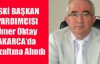 ÖMER OKTAY AKARCA GÖZALTINA ALINDI