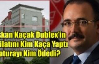 BAŞKANIN KAÇAK DUBLEX'İNİN TADİLATINI KİM...