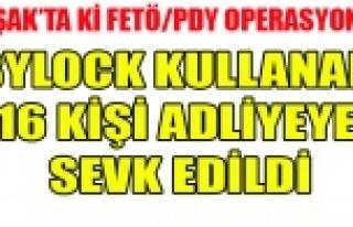 UŞAK'TA FETÖ OPERASYONUNDA 16 KİŞİ ADLİYEYE...
