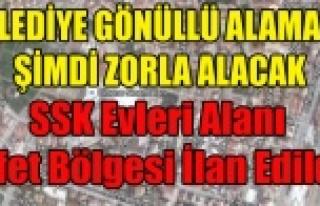 SSK EVLERİ ALANI AFET BÖLGESİ RİSKLİ ALAN İLAN...