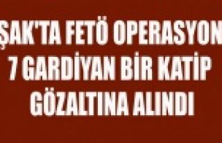 UŞAK'TA FETÖ OPERASYONU 7 GARDİYAN BİR KATİP...