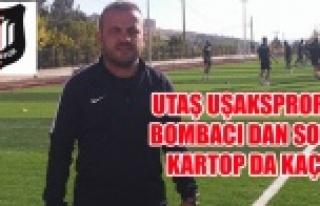 UTAŞ UŞAKSPROR'DA BOMBACI DAN SONRA KARTOP...