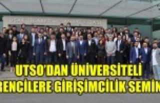 UTSO'DAN ÜNİVERSİTELİ ÖĞRENCİLERE GİRİŞİMCİLİK...