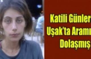 ADANA'DA Kİ VAHŞİ CİNAYETİN KATİLİ UŞAK'TA...