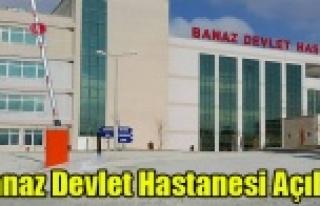 BANAZ DEVLET HASTANESİ YENİ BİNASINDA HİZMET VERMEYE...
