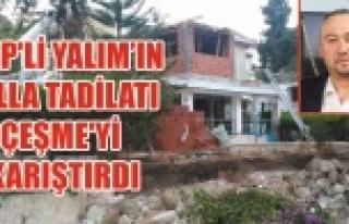 CHP'Lİ VEKİLİN RUHSATSIZ VİLLA TADİLATI...