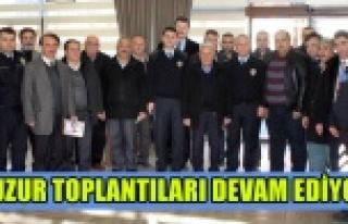HUZUR TOPLANTILARI DEVAM EDİYOR