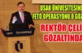 UŞAK ÜNİVESİTESİNE FETÖ OPERASYONU 8 GÖZALTI