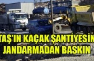 UTAŞ'IN KAÇAK KAZI VE HAFRİYAT ALANINA JANDARMA...