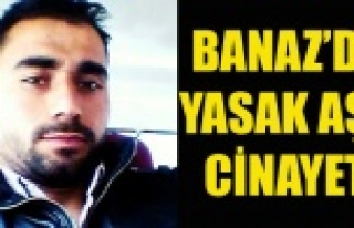 BANAZ'DA YASAK AŞK CİNAYETİ