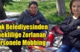 UŞAK BELEDİYESİNDEN PERSONELE MOBBİNG UYGULAMASI...