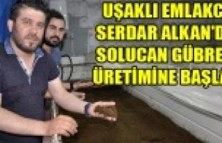 UŞAKLI EMLAKCI SERDAR ALKAN'DA SOLUCAN GÜBRESİ...