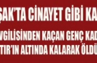 UŞAK'TA CİNAYET GİBİ KAZA, GENÇ BİR KADIN...