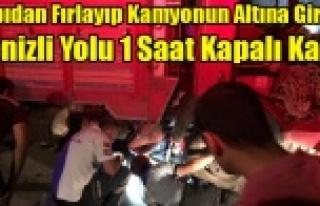 KAPIDAN FIRLAYIP KAMYON ALTINDA KALDI, UŞAK DENİZLİ...
