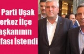 AK Parti Uşak Merkez İlçe Başkanının İstifası...