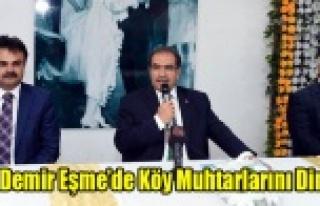 VALİ DEMİR EŞME'DE, BAŞKAN KAYMAKAM VE MUHTARLARLA...