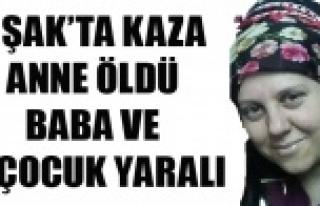 UŞAK'TA KAZAZA 3 ÇOCUK ANNESİ YAŞAMINI YİTİRDİ,...