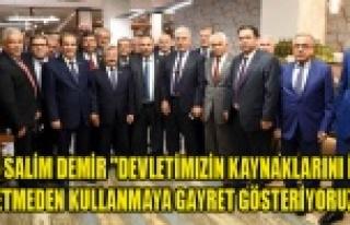 """Vali Salim Demir """"Devletimizin kaynaklarını..."""