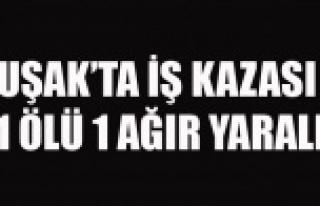 UŞAK'TA İNŞAAT'TA İŞ KAZASI 1 ÖLÜ...